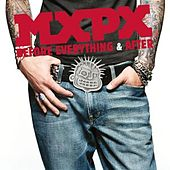 Everything Sucks (When You're Gone) by MxPx