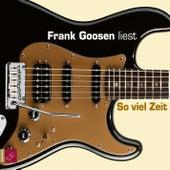 So viel Zeit by Frank Goosen