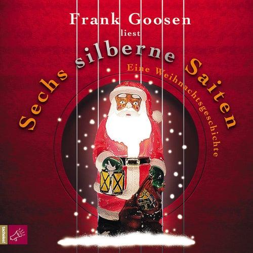 Sechs silberne Saiten by Frank Goosen