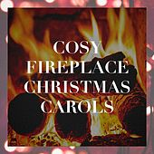 Cosy Fireplace Christmas Carols by Various Artists