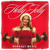 Holly Jolly Workout Music by Various Artists