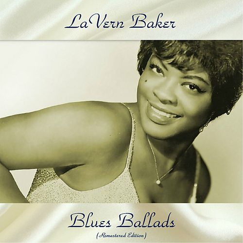 Blues Ballads (Remastered Edition) by Lavern Baker