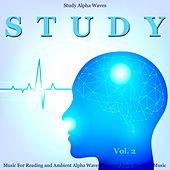 Study Music for Reading and Ambient Alpha Waves Binaural Beats Studying Music, Vol. 2 de Study Alpha Waves