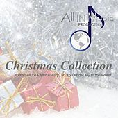 Christmas Collection: Come All Ye Faithful / Mary Did You Know / Joy to the World by All in Music Production