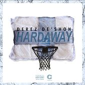 Hardaway by Derez De'Shon