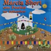 Márcia Short em Festa no Interior de Márcia Short