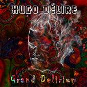 Grand Delirium von Hugo Delire