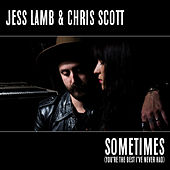 Sometimes (You're The Best I've Never Had) by Jess Lamb & Chris Scott
