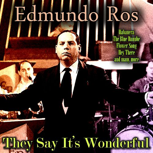 They Say It's Wonderful by Edmundo Ros