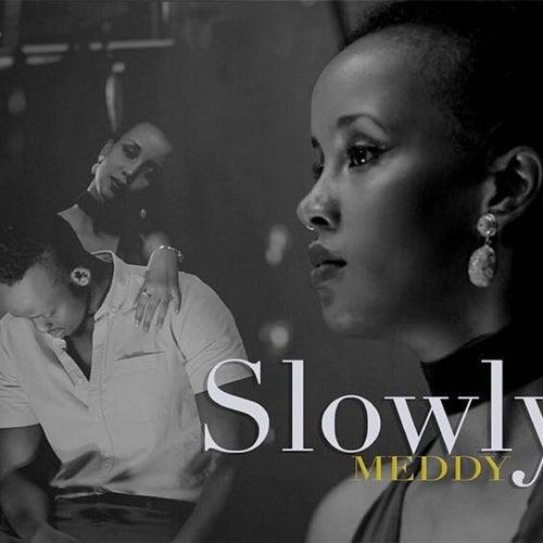 slowly meddy