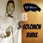 All Blues, Solomon Burke by Solomon Burke