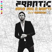 Save You (I Won't) [Remixes] de Frantic