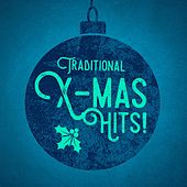 Traditional X-Mas Hits! by Various Artists