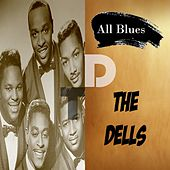 All Blues, The Dells by The Dells