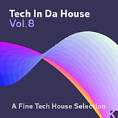 Tech in da House, Vol. 8 (A Fine Tech House Selection) de Various Artists