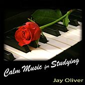 Calm Music for Studying by Jay Oliver