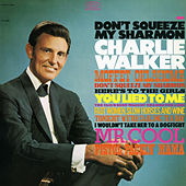 Don't Squeeze My Sharmon by Charlie Walker