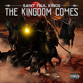 The Kingdom Comes by Saint Paul Kings