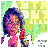 Morphine in Spain by Anthony Alan