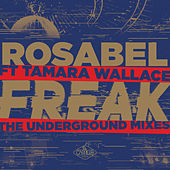 Freak: The Underground Mixes by Rosabel