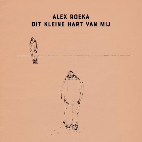 Dit Kleine Hart Van Mij by Alex Roeka