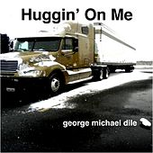 Huggin' on Me von George Michael