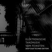 Elektronische Tanzmusik vom feinsten: Deep Dub Techno Edition by Various Artists