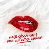 Embrasse-moi dans une autre langue by John Banzaï