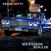 Westside Rollin by Frank Nitty