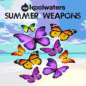 Koolwaters Summer Weapons - EP by Various Artists
