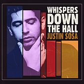 Whispers Down the Hall - EP by Justin Sosa