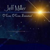 O Come, O Come, Emmanuel by Jeff Miller