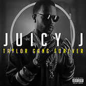 Taylor Gang Forever von Juicy J