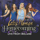 Homecoming: Live from Dublin by Celtic Woman