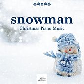 Snowman - Children's Christmas Songs, Christmas Piano Music, Everyday is Christmas de All I Want For Christmas Is You