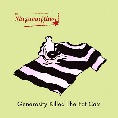 Generosity Killed The Fat Cats by The Ragamuffins