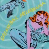 Greaseball Melodrama by Various Artists