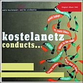 Kostelanetz Conducts ... (Original Album 1945) de Andre Kostelanetz & His Orchestra