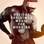 Holiday Christmas Music for Working Out by Various Artists