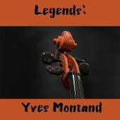 Legends: Yves Montand de Yves Montand