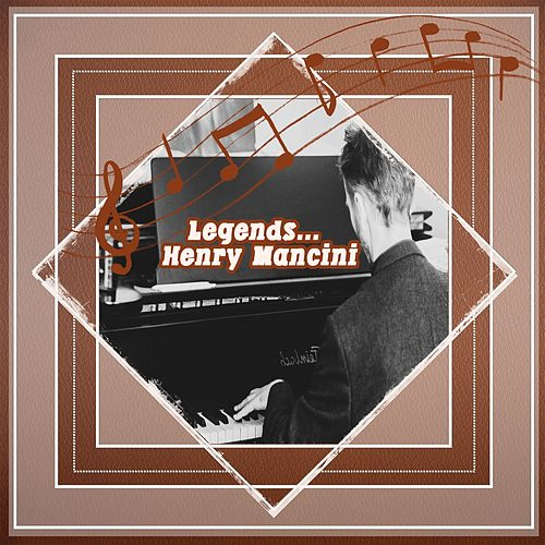 Legends: Henry Mancini by Henry Mancini