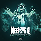 Dream Chaser 2016 von Meek Mill
