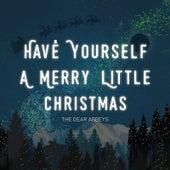Have Yourself a Merry Little Christmas by Dear Abbeys