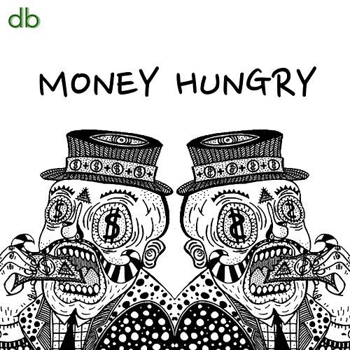 Money Hungry by David Ball