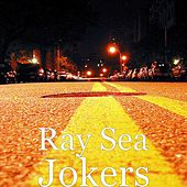 Jokers by Ray Sea