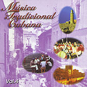 Musica Tradicional Cubana, Vol. 4 de Various Artists