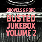 Busted Jukebox (Volume 2) by Shovels & Rope