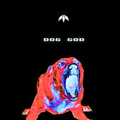 Dog God by Mistabishi