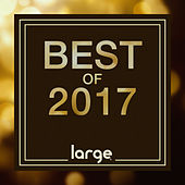 Large Music Best of 2017 by Various Artists