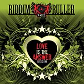 Riddim Ruller: Love Is The Answer Riddim by Various Artists